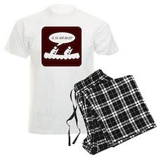 Do you hear banjos t-shirt im Pajamas