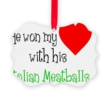 Won My Heart Italian Meatballs Picture Ornament