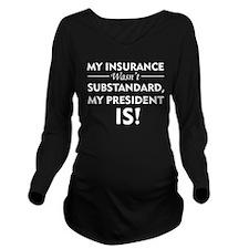 Anti Obamacare Long Sleeve Maternity T-Shirt