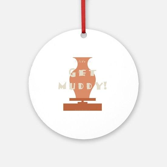 burntmud-d-muddy Round Ornament