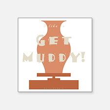 """burntmud-d-muddy Square Sticker 3"""" x 3"""""""