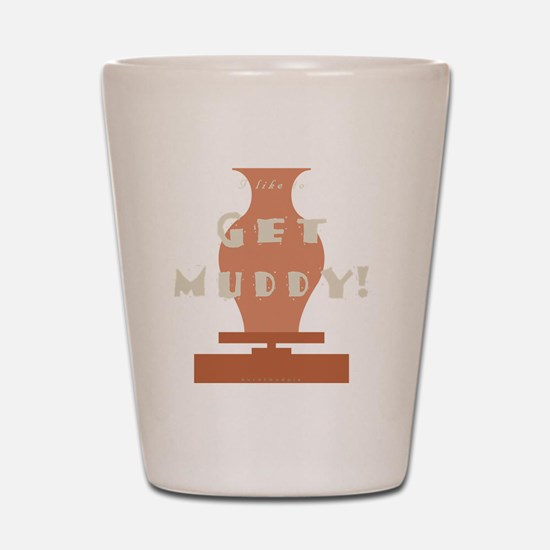 burntmud-d-muddy Shot Glass