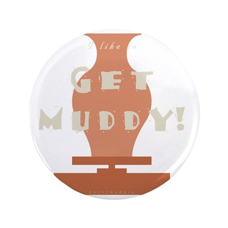 "burntmud-d-muddy 3.5"" Button"