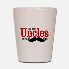 Best Uncles Have Mustaches Shot Glass