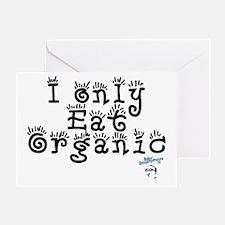 IOnlyEatOrganic Greeting Card