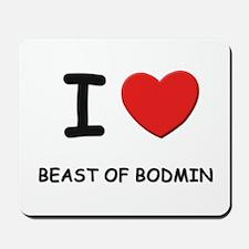 I love beast of bodmin Mousepad