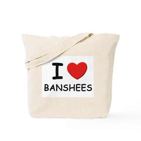 I love banshees Tote Bag