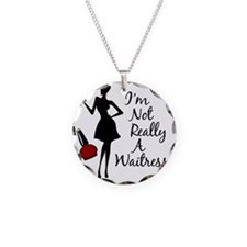 Im Not Really a Waitress Necklace