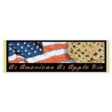 As American As Apple Pie Bumper Bumper Sticker
