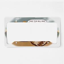 SrHsss-Take-This-Bill License Plate Holder