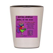 Royal Jewels Oct.30,  2010 cruise logo  Shot Glass