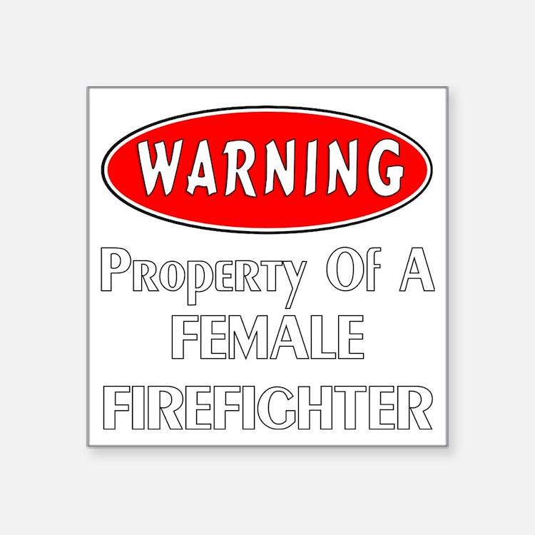 "Female Firefighter Property Square Sticker 3"" x 3"""