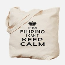 I Am Filipino I Can Not Keep Calm Tote Bag