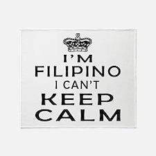 I Am Filipino I Can Not Keep Calm Throw Blanket