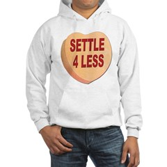 Settle 4 Less Anti-Valentine (Front) Hoodie