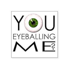 "2-eyeballing me Square Sticker 3"" x 3"""