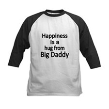 Happiness is a hug from Big Daddy Baseball Jersey