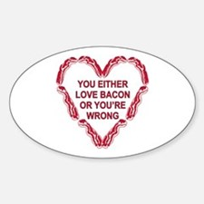 Love Bacon Or ur Wrong Decal