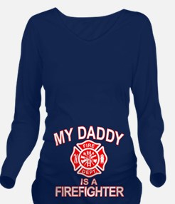 My Dad Is a Firefighter Long Sleeve Maternity T-Sh