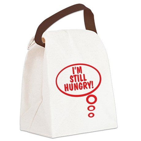 Im Still Hungry! Canvas Lunch Bag