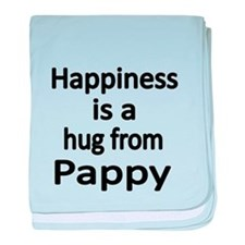 Happiness is a hug from Pappy baby blanket