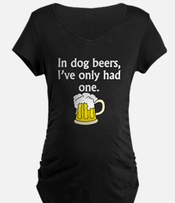 In Dog Beers Maternity T-Shirt