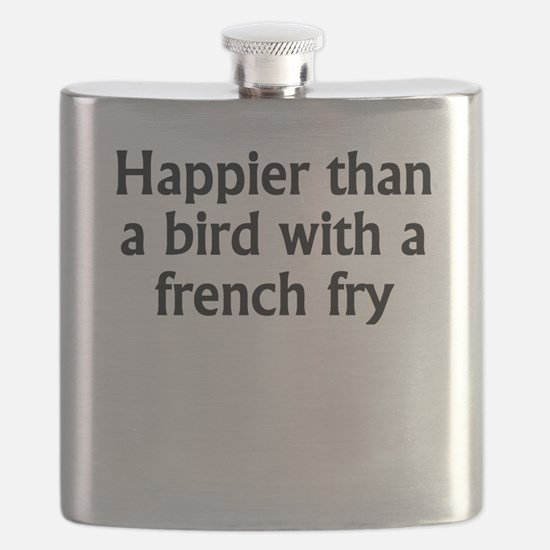 Happier Than A Bird With A French Fry Flask