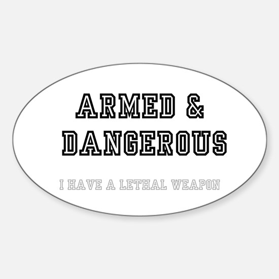 ARMED  DANGEROUS Sticker (Oval)