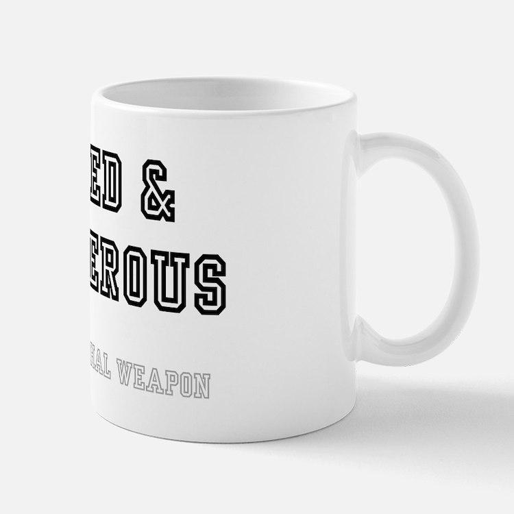 ARMED  DANGEROUS Mug