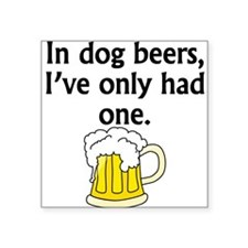 In Dog Beers Sticker