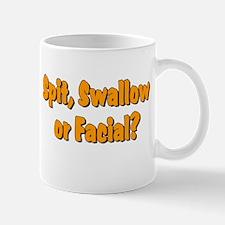 Spit Swallow Facial Mug
