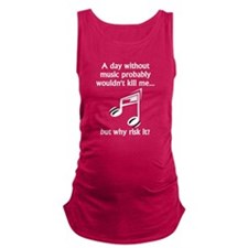 A Day Without Music Maternity Tank Top