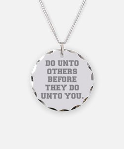 DO UNTO OTHERS BEFORE THEY D Necklace Circle Charm