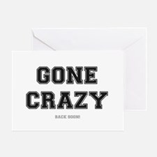 GONE CRAZY - BACK SOON Greeting Card