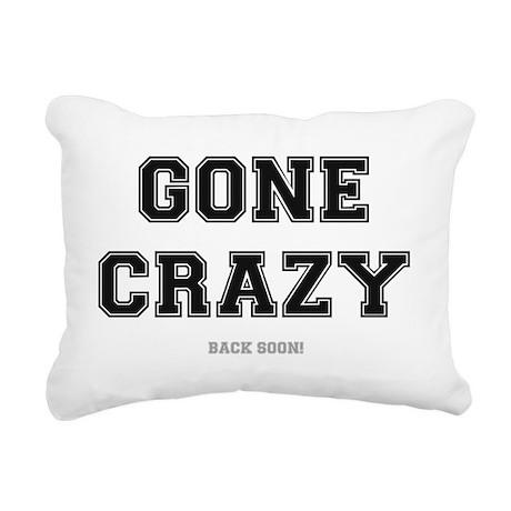 GONE CRAZY - BACK SOON Rectangular Canvas Pillow