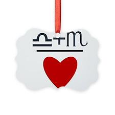 Libra + Scorpio = Love Ornament