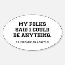 MY FOLKS SAID....ASSHOLE Decal
