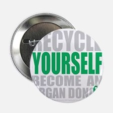 """Recycle-Yourself-Organ-Donor-blk 2.25"""" Button"""