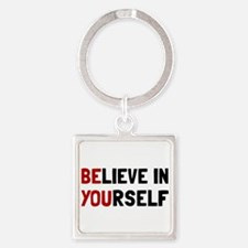 Believe In Yourself Keychains
