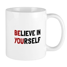 Believe In Yourself Mugs