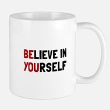 Believe In Yourself Mugs
