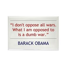"""Obama Quote """"I Oppose a Dumb War"""" Rectangle Magnet"""