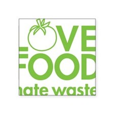 "13368_love_food_hate_waste Square Sticker 3"" x 3"""