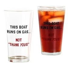Boat Runs Gas Drinking Glass