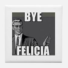 Bye Felicia Tile Coaster