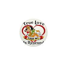 Rescued-Love-2009 Mini Button