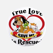 """Rescued-Love-2009 3.5"""" Button"""