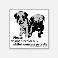 """dont-breed-or-buy-2009 Square Sticker 3"""" x 3"""""""