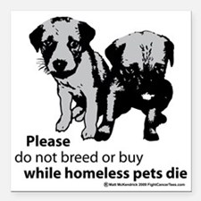 "dont-breed-or-buy-2009 Square Car Magnet 3"" x 3"""