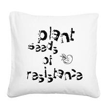 plantseedsresistance1 Square Canvas Pillow